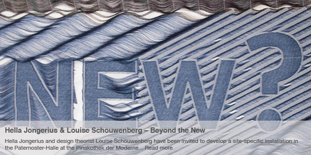 Beyond the New – Hella Jongerius & Louise Schouwenberg